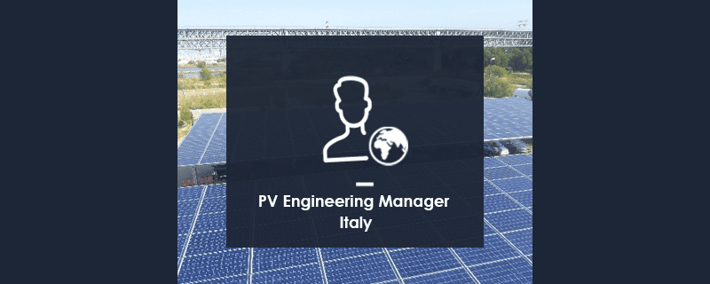 PV Engineering Manager -Italy M/F