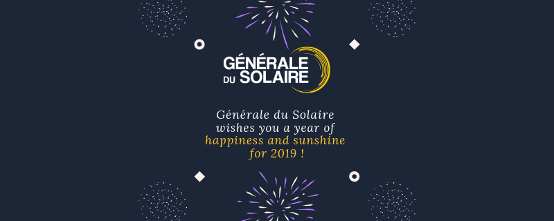 Générale du Solaire wishes you a year of happiness and sunshine for 2019 !